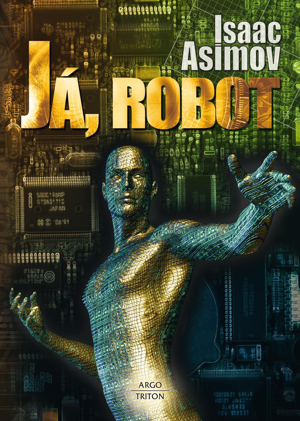 Isaac Asimov: Já, robot